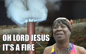Meme Generator Sweet Brown - oh lord jesus it s a fire pope francis sweet brown ain t