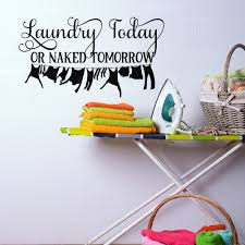 laundry today or naked tomorrow wall decal laundry room decal laundry today or naked tomorrow wall decal laundry room decal laundry wall decal