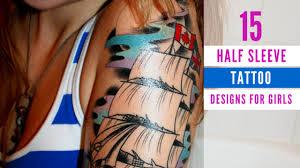 15 half sleeve tattoo designs for girls amazing tattoo ideas
