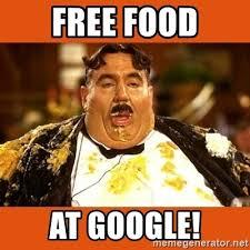 Free Food Meme - free food at google fat guy meme generator