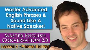 advanced english phrases 1 pronunciation english fluency bits