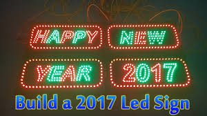 led new years how to build a happy new year 2017 led sign