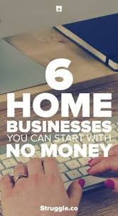 starting online business from home how to start a 6 home businesses you can start with no money business online