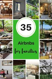 35 best airbnbs for families on 6 continents