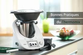 cuisine multifonction thermomix cuisine multifonction élégant bonnes pratiques du thermomix