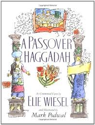 passover haggadah a passover haggadah as commented upon by elie wiesel and
