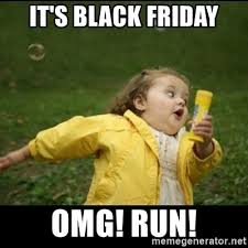 Omg Run Meme - it s black friday omg run running girl meme generator