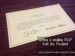 wedding rsvps i received an rsvp from the president he isn t coming but check