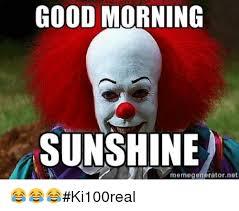Memes Good Morning - good morning sunshine memegeneratornet ki100real meme on me me