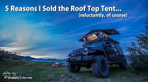 jeep wrangler overland tent 5 reasons i sold the roof top tent vagabond expedition
