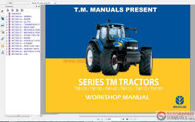 newholland series tm tractors workshop manual auto repair manual