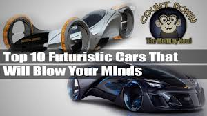 futuristic cars top 10 futuristic cars that will blow your mind youtube