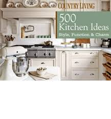 country living 500 kitchen ideas 500 kitchen ideas style function charm country living steps into