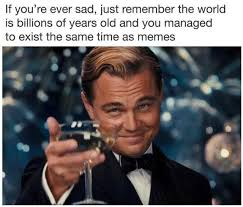 dopl3r com memes if youre ever sad just remember the world is