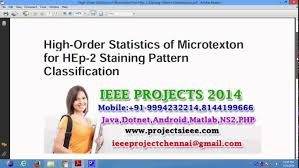 pattern classification projects high order statistics of microtexton for hep 2 staining pattern