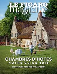 guide chambre d hote le figaro magazine chambres d hôtes guide 2015