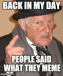 Say What You Meme - say what you meme and meme what you say imgflip
