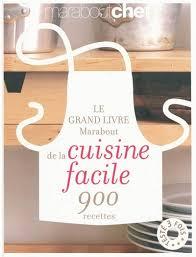 collectif grand livre marabout de cuisine facile cuisine rapide