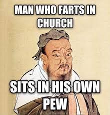 Confucius Says Meme - livememe com confucius say confusious say pinterest humor