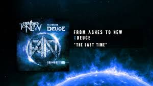 from ashes from ashes to new feat deuce the last time official audio