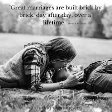 after marriage quotes great marriages are built brick by brick day after day a