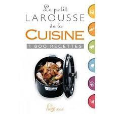 livre larousse cuisine le petit larousse cuisine achat vente pas cher