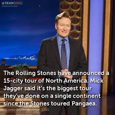 joke the rolling stones have announced a 15 city tour o conan