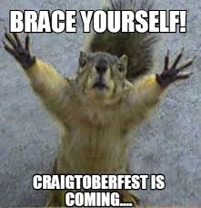 Meme Creator Brace Yourself - meme creator brace yourself craigtoberfest is coming meme