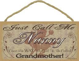 Grandparent Plaques Just Call Me Nanny I U0027m Way Too Cool For Grandmother Sign
