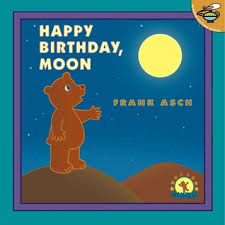 happy birthday book happy birthday moon by frank asch