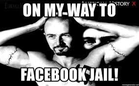 Meme Generator Facebook - on my way to facebook jail facebook jail meme generator