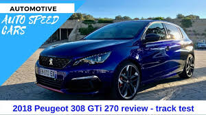 peugeot 308 gti blue 2018 peugeot 308 gti 270 review track test youtube