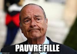 Jacques Meme - pauvre fille jacques chirac meme on memegen