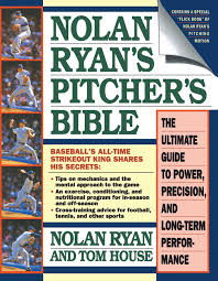 nolan ryan u0027s pitcher u0027s bible the ultimate guide to power