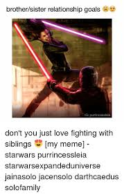 Brother Sister Memes - brothersister relationship goals ig purrincessleia don t you just