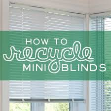 How To Fix Mini Blinds Can You Recycle Blinds How To Recycle Blinds