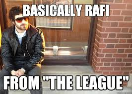 The League Memes - basically rafi from the league anthony quickmeme