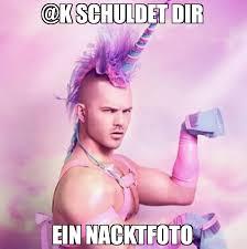 K Meme - k schuldet dir ein nacktfoto meme unicorn man 77052 memeshappen