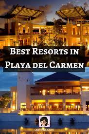best resorts in playa del carmen osmiva