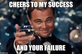 Failure Meme - leonardo dicaprio cheers meme imgflip