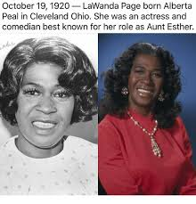 Aunt Esther Meme - october 19 1920 lawanda page born alberta peal in cleveland ohio she