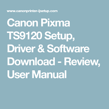 canon pixma mp287 resetter not responding canon pixma ts9120 setup driver software download review user