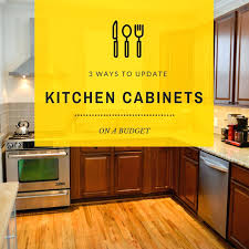 how to update rental kitchen cabinets update kitchen cabinets 3 ways to update kitchen cabinets kitchen