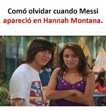 Hannah Montana Memes - como olvidar cuando messi aparecio en hannah montana meme on
