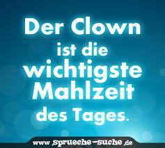 familie ist das wichtigste sprüche der clown ist die wichtigste mahlzeit des tages sprüche suche