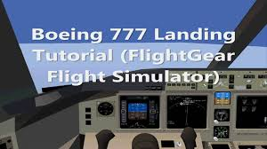 boeing 777 200er flightgear landing tutorial youtube
