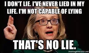 No Lie Meme - i don t lie i ve never lied in my life i m not capable of lying
