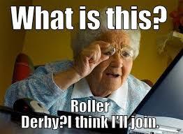 Roller Derby Meme - roller derby truly is a sport for tucson roller derby facebook