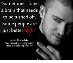 Justin Timberlake Meme - sometimes i have a brain that needs to be turned off some people are