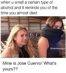 Jose Cuervo Meme - when u smell a certain type of alcohol and it reminds you of the